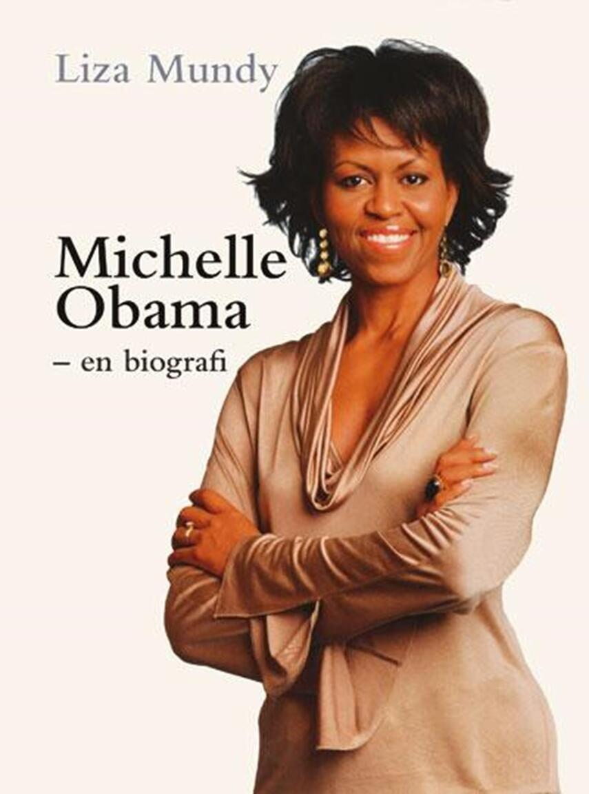 Liza Mundy: Michelle Obama : en biografi