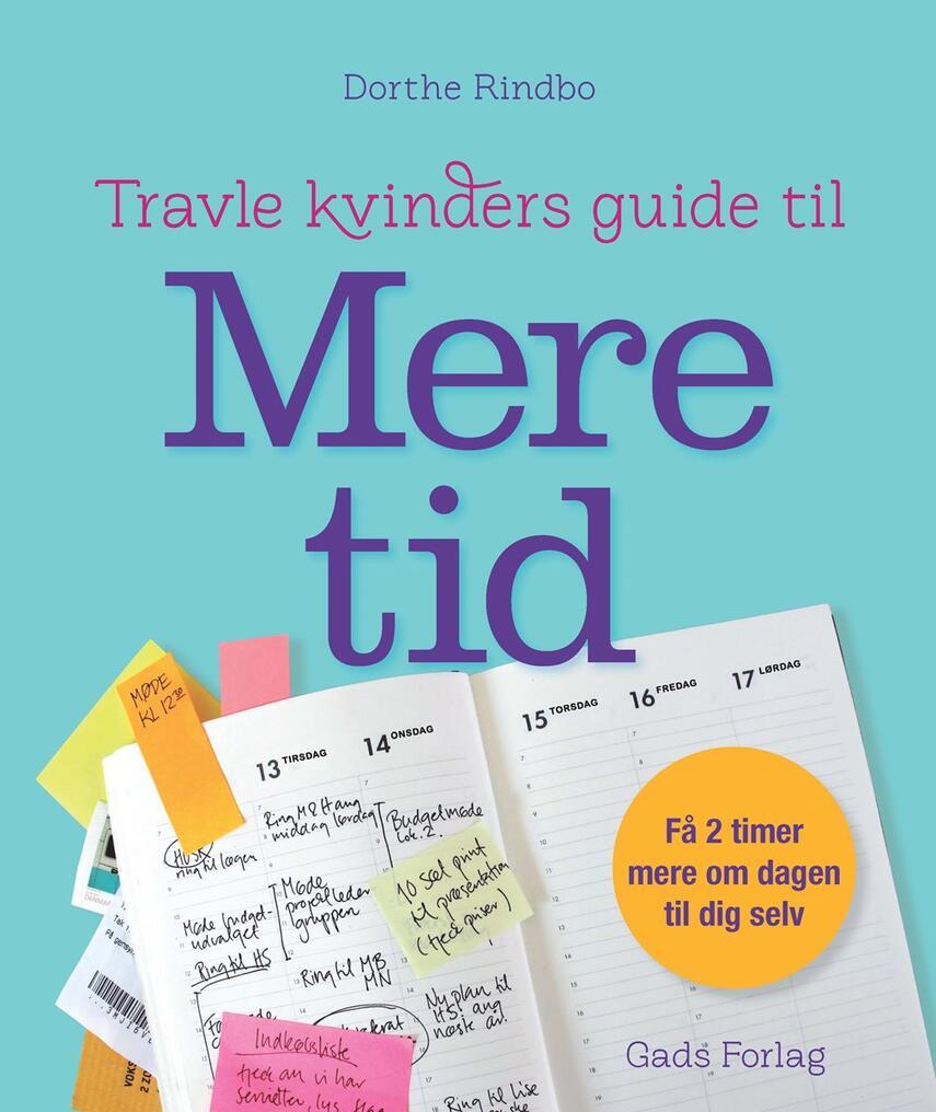 Dorthe Rindbo: Travle kvinders guide til mere tid