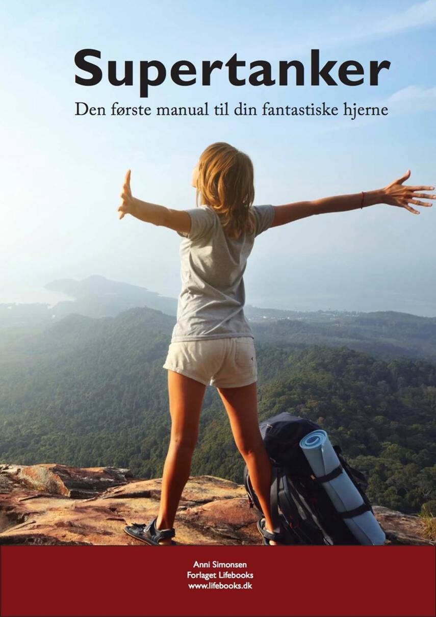 Anni Simonsen: Supertanker : den første manual til din fantastiske hjerne