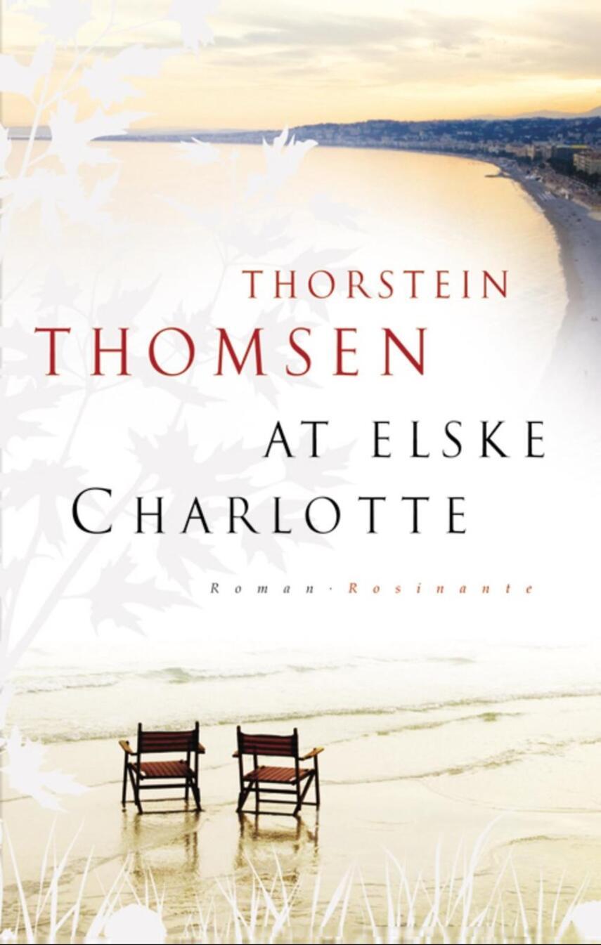 Thorstein Thomsen (f. 1950): At elske Charlotte : roman