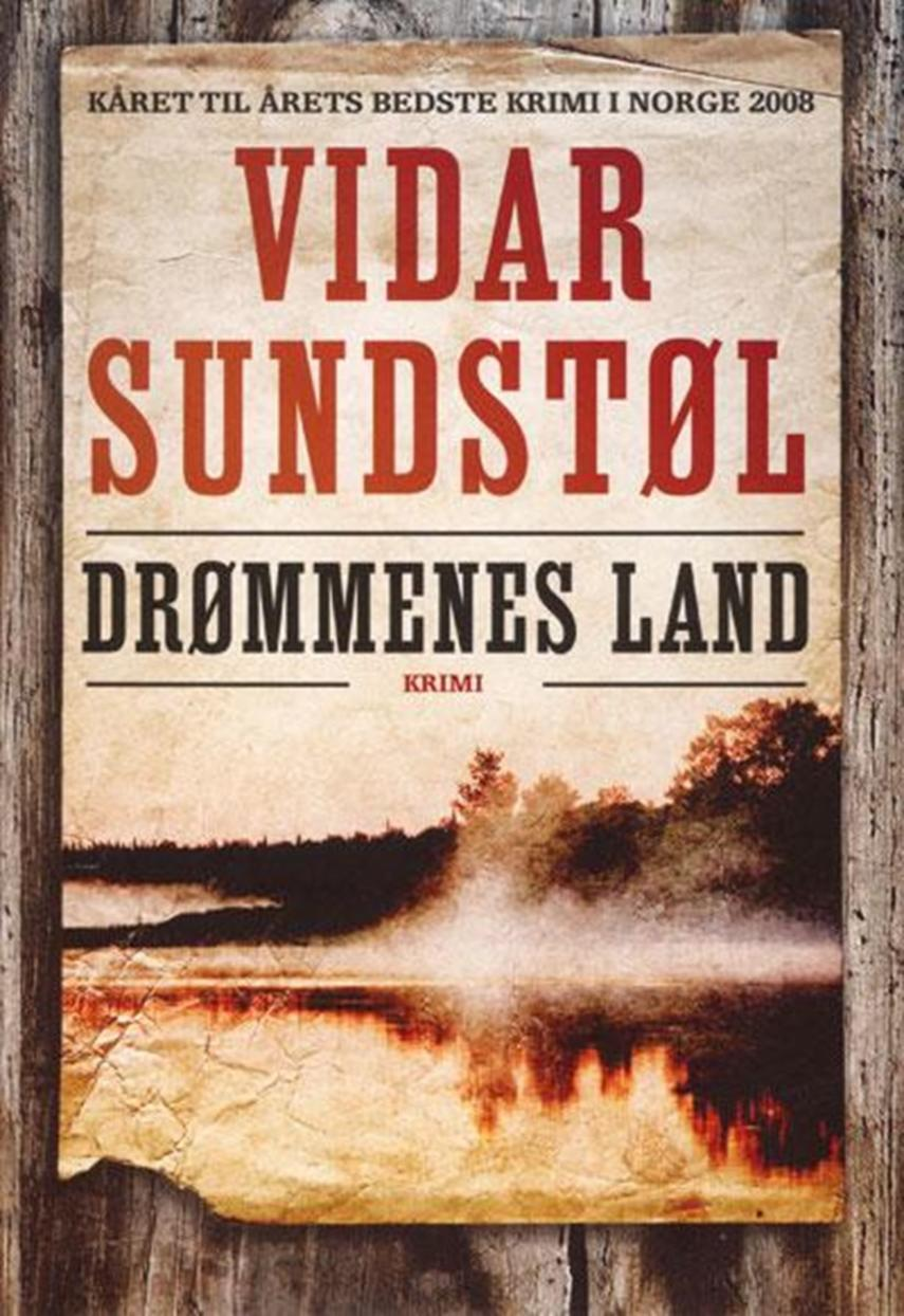 Vidar Sundstøl (f. 1963): Drømmenes land : krimi