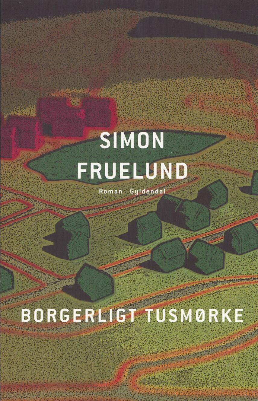Simon Fruelund: Borgerligt tusmørke : roman