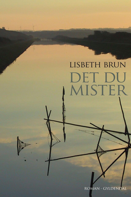 Lisbeth Brun: Det du mister