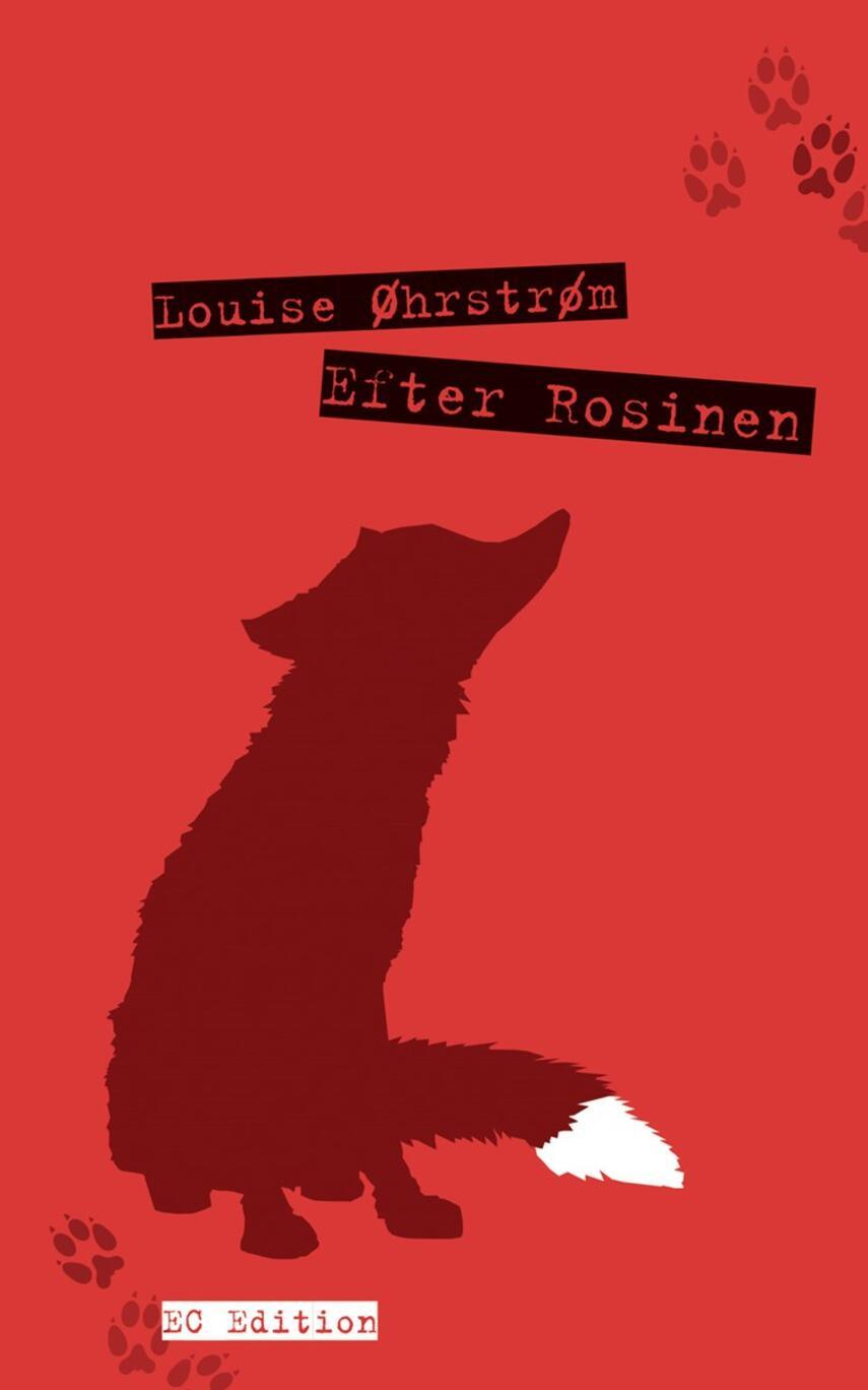 Louise Øhrstrøm (f. 1981): Efter rosinen