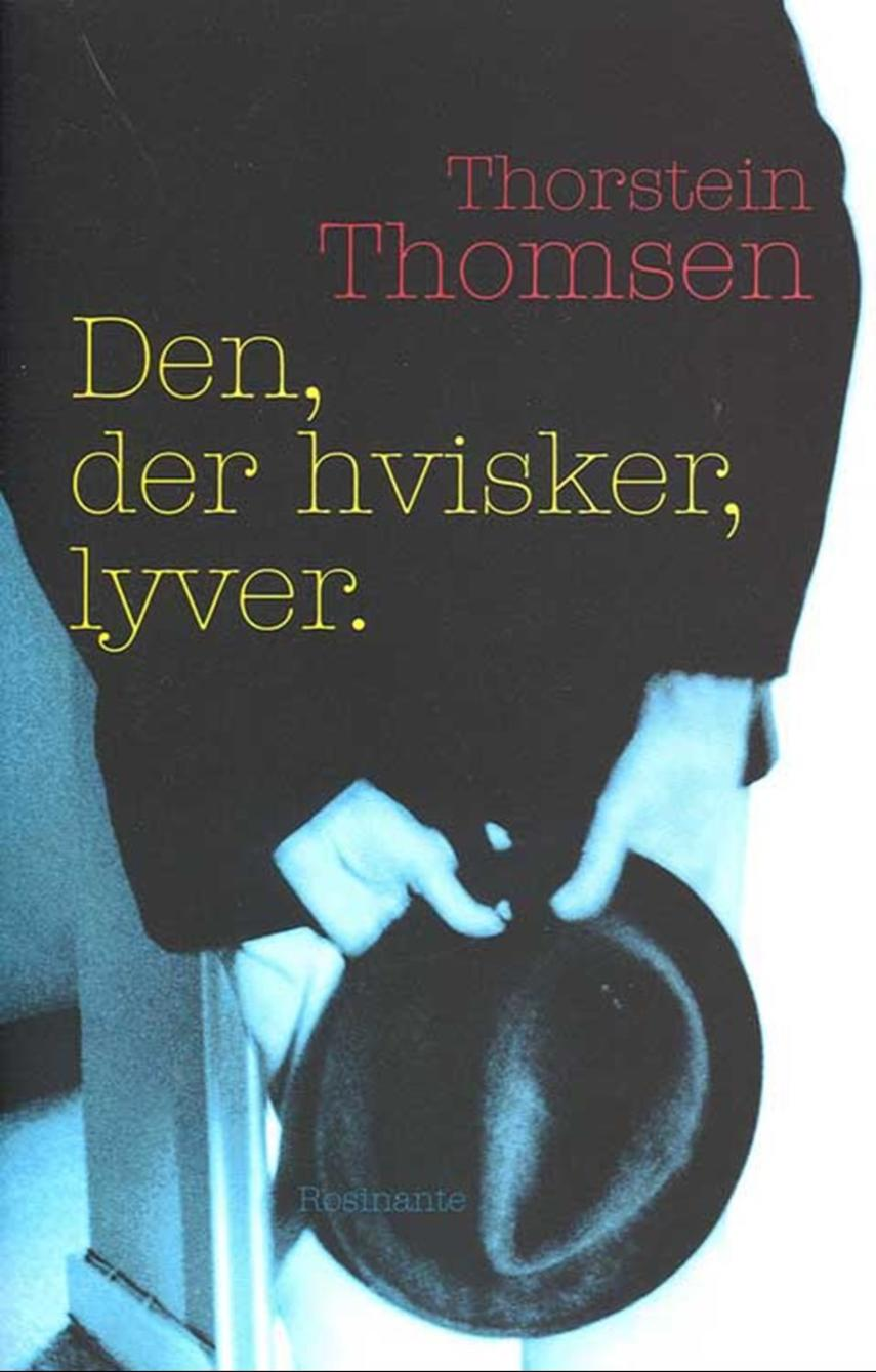Thorstein Thomsen (f. 1950): Den, der hvisker, lyver