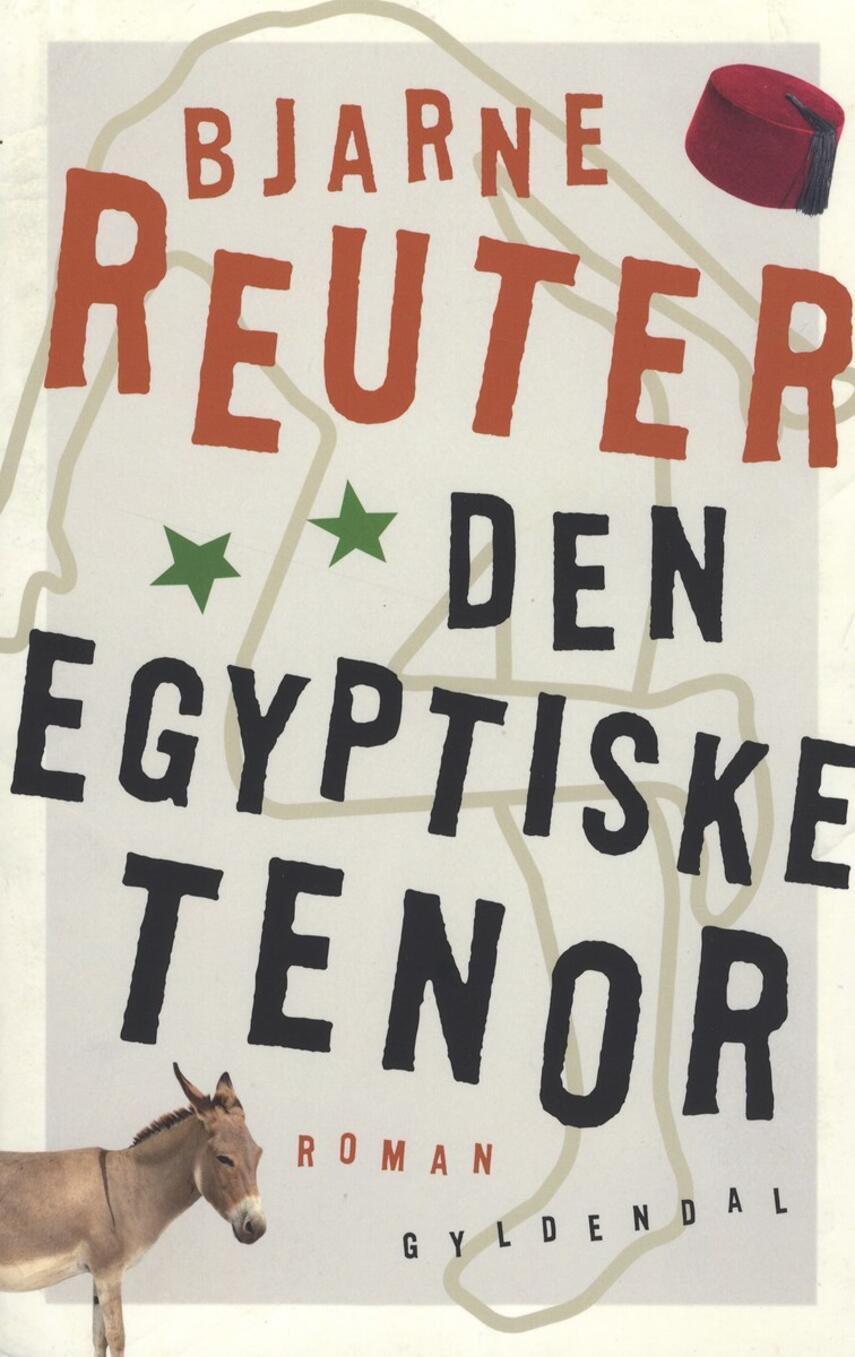 Bjarne Reuter: Den egyptiske tenor : roman