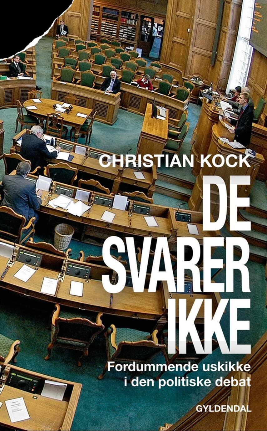 Christian Kock: De svarer ikke : fordummende uskikke i den politiske debat