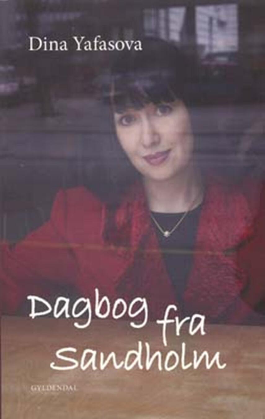 Dina Yafasova: Dagbog fra Sandholm