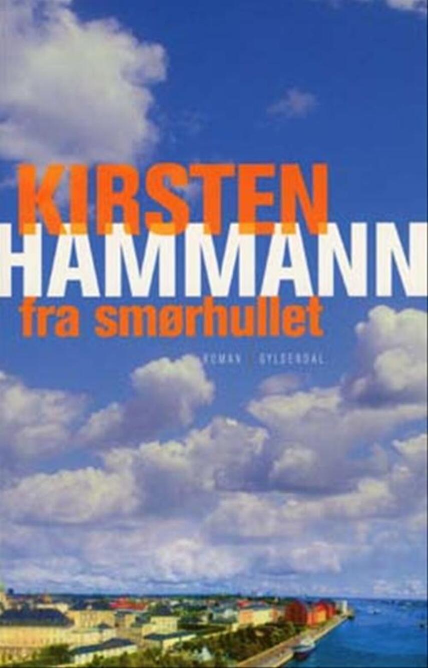 Kirsten Hammann: Fra smørhullet : roman
