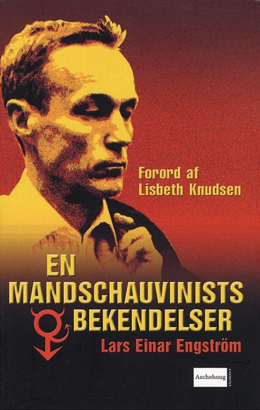 Lars Einar Engström: En mandschauvinists bekendelser