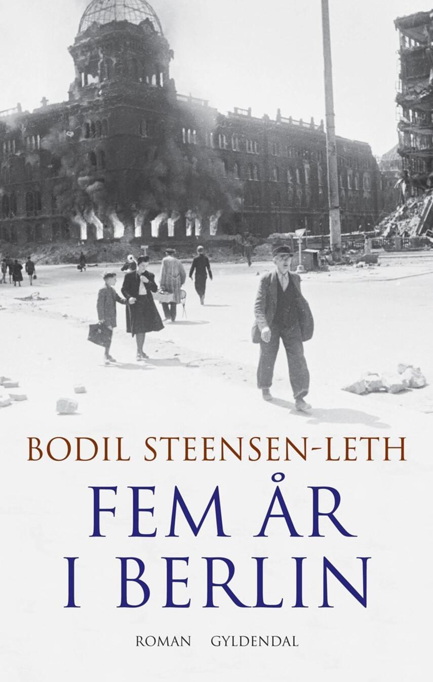 Bodil Steensen-Leth: Fem år i Berlin