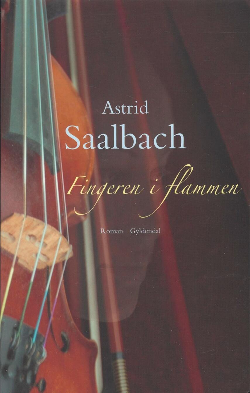 Astrid Saalbach: Fingeren i flammen