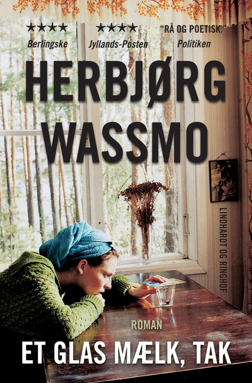 Herbjørg Wassmo: Et glas mælk, tak : roman