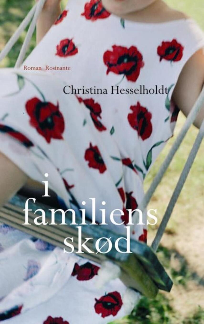 Christina Hesselholdt: I familiens skød : roman
