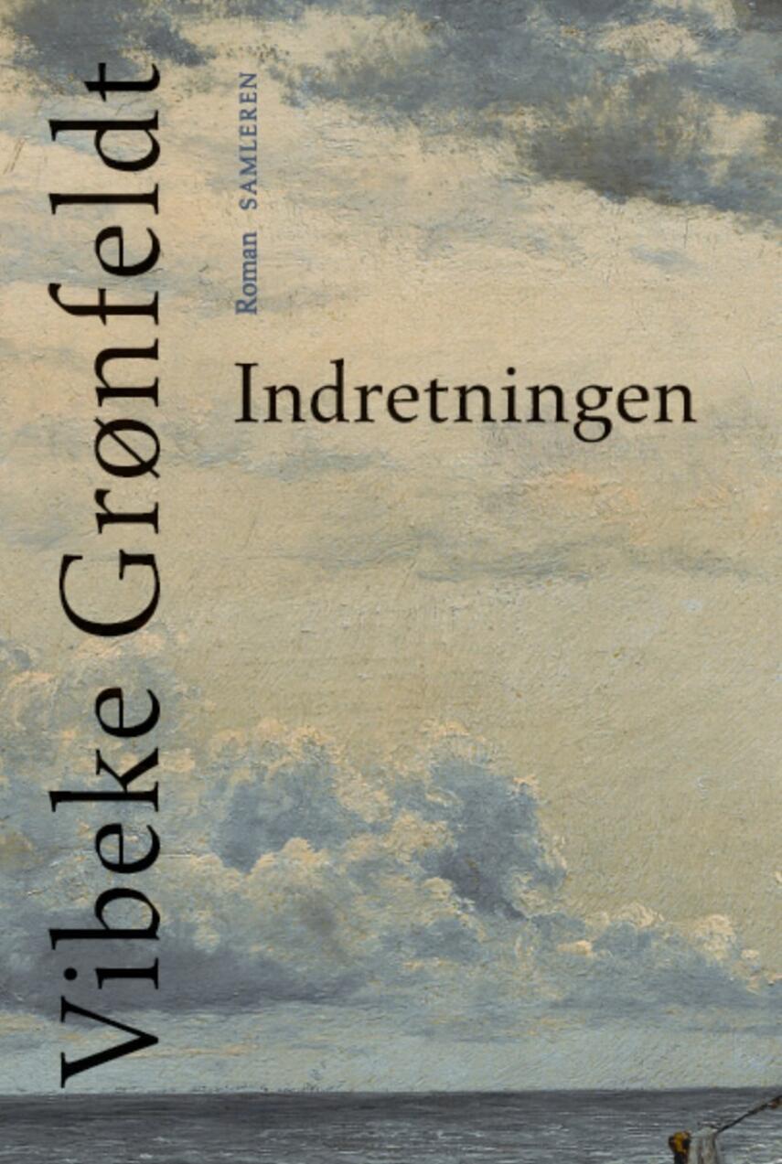 Vibeke Grønfeldt: Indretningen : roman