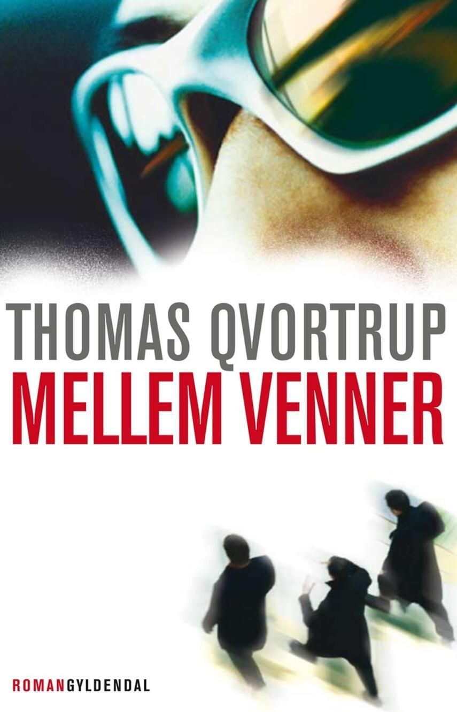 Thomas Qvortrup: Mellem venner
