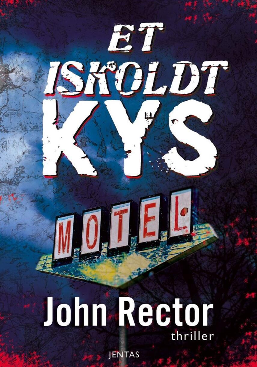 John Rector: Et iskoldt kys : thriller