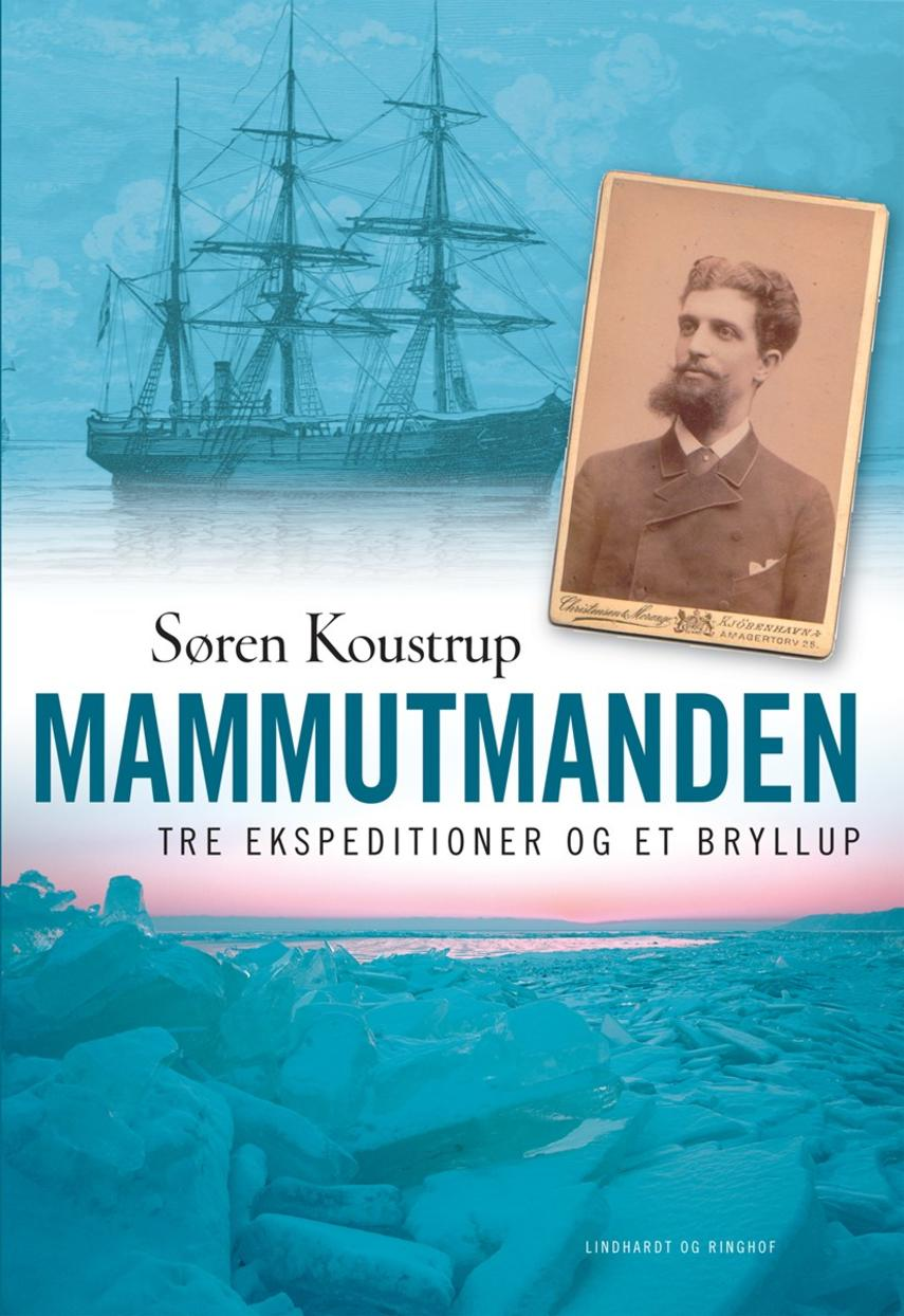 Søren Koustrup: Mammutmanden : tre ekspeditioner og et bryllup