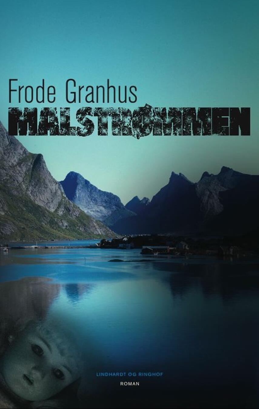 Frode Granhus: Malstrømmen