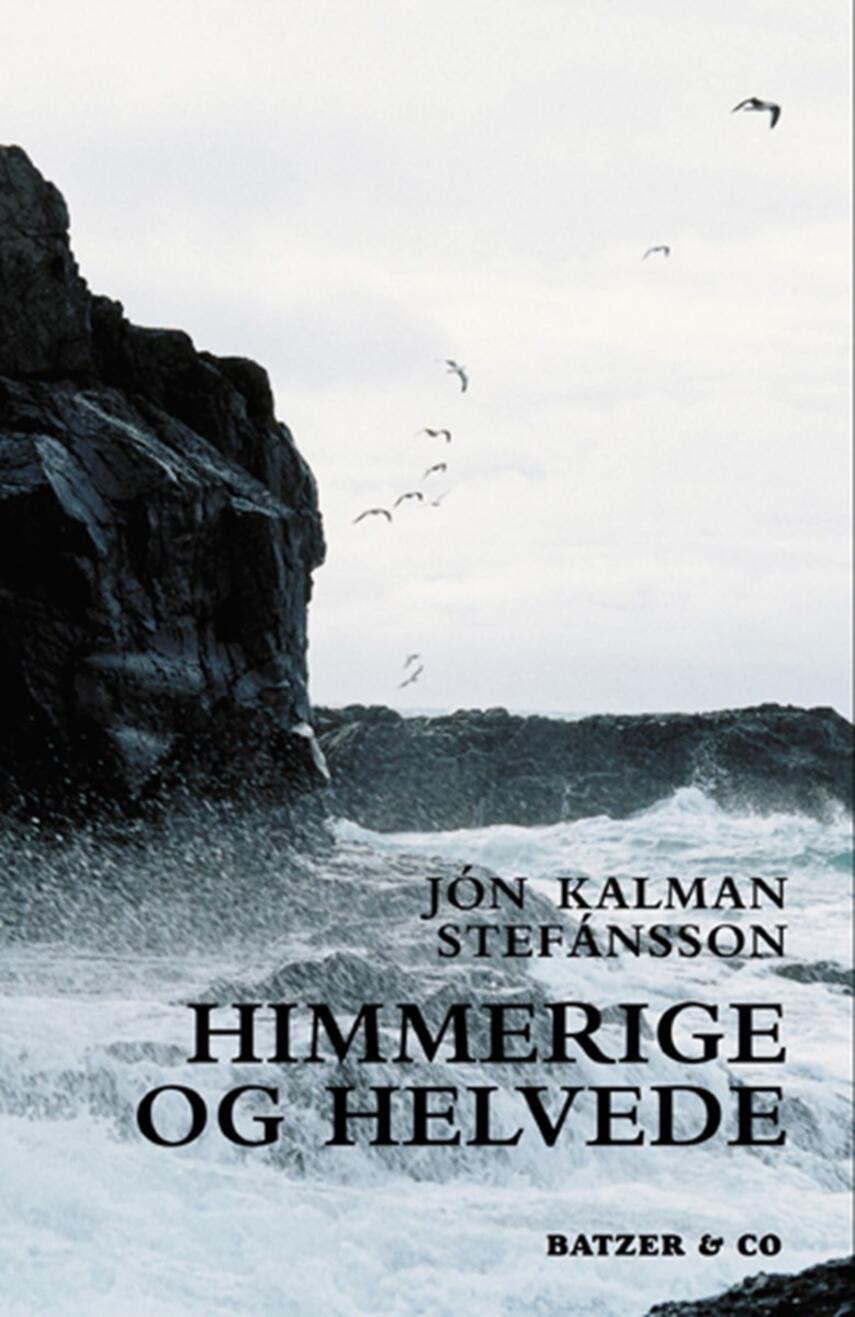 Jón Kalman Stefánsson: Himmerige og helvede : roman