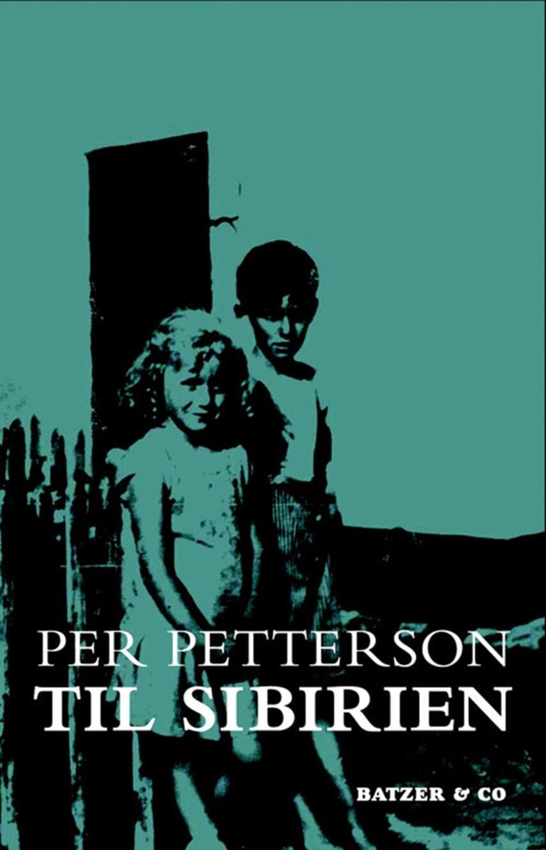 Per Petterson: Til Sibirien : roman