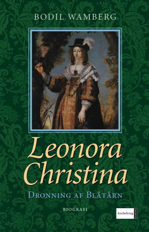 Bodil Wamberg: Leonora Christina : dronning af Blåtårn : biografi