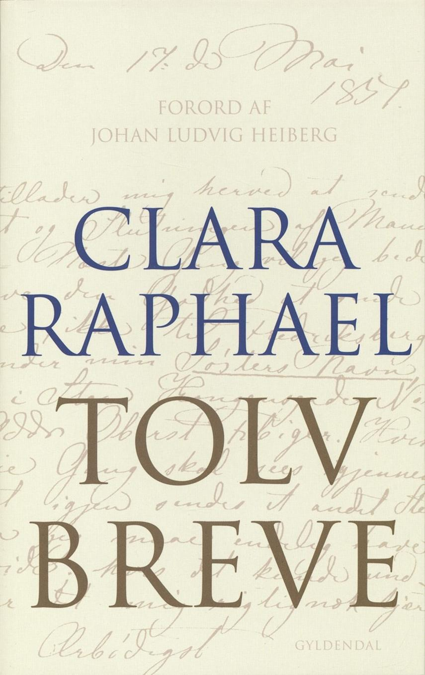 Mathilde Fibiger: Clara Raphael : tolv Breve
