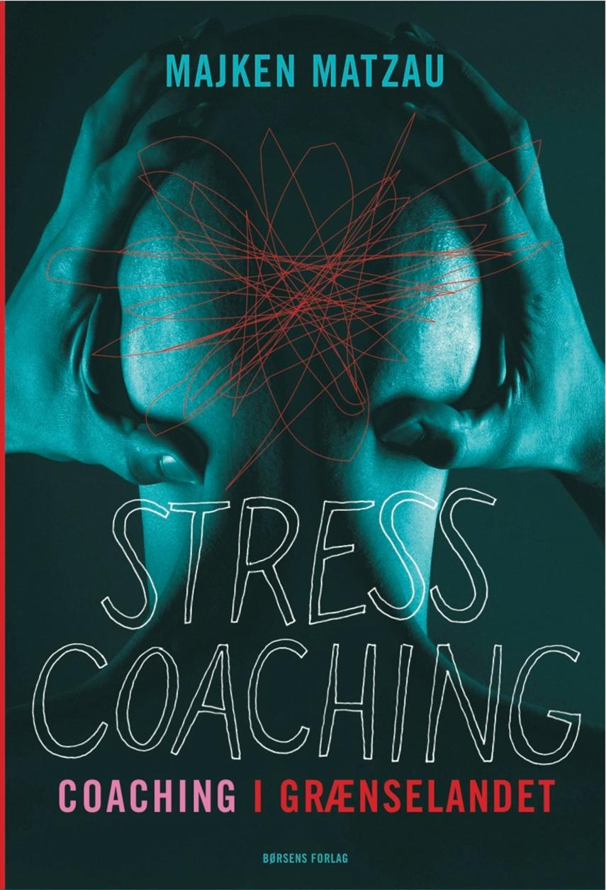 Majken Matzau: Stresscoaching : coaching i grænselandet