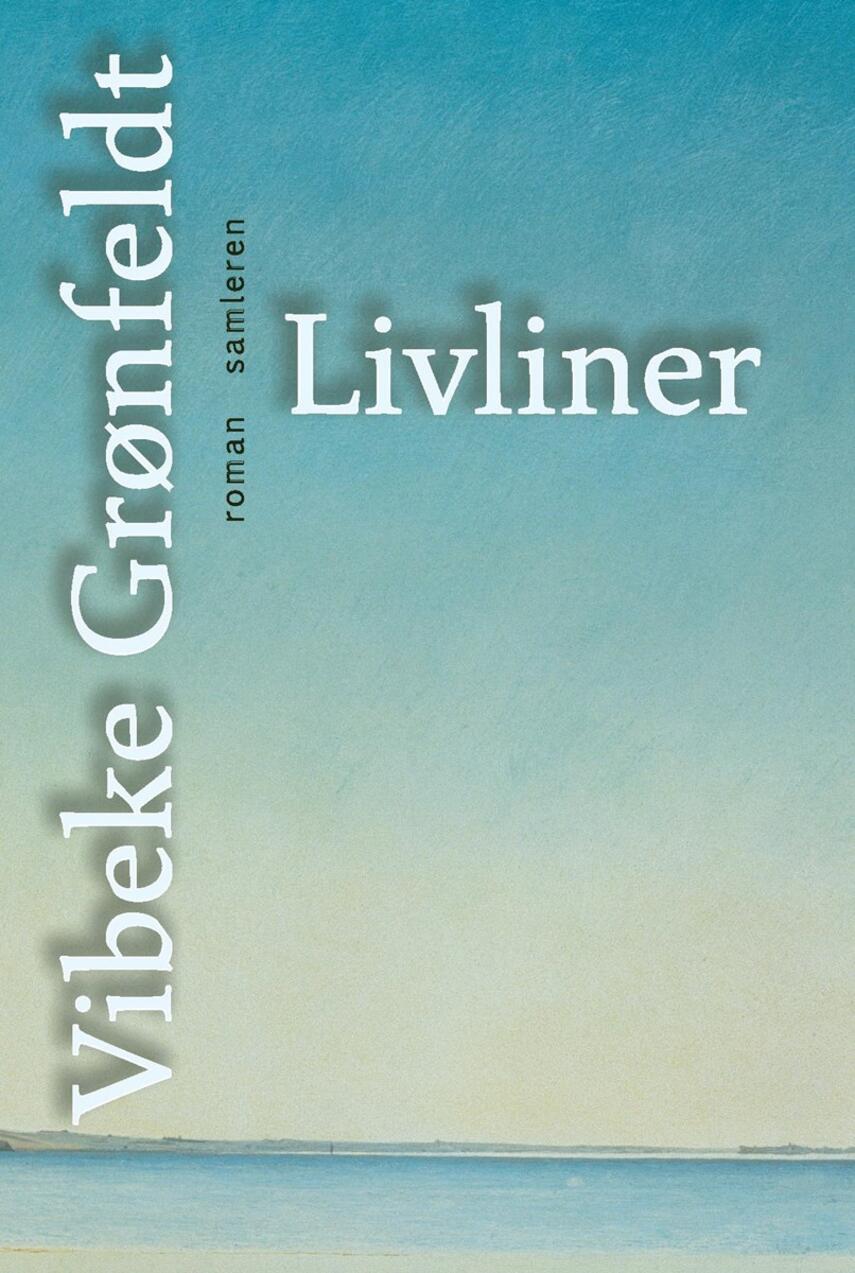 Vibeke Grønfeldt: Livliner : roman