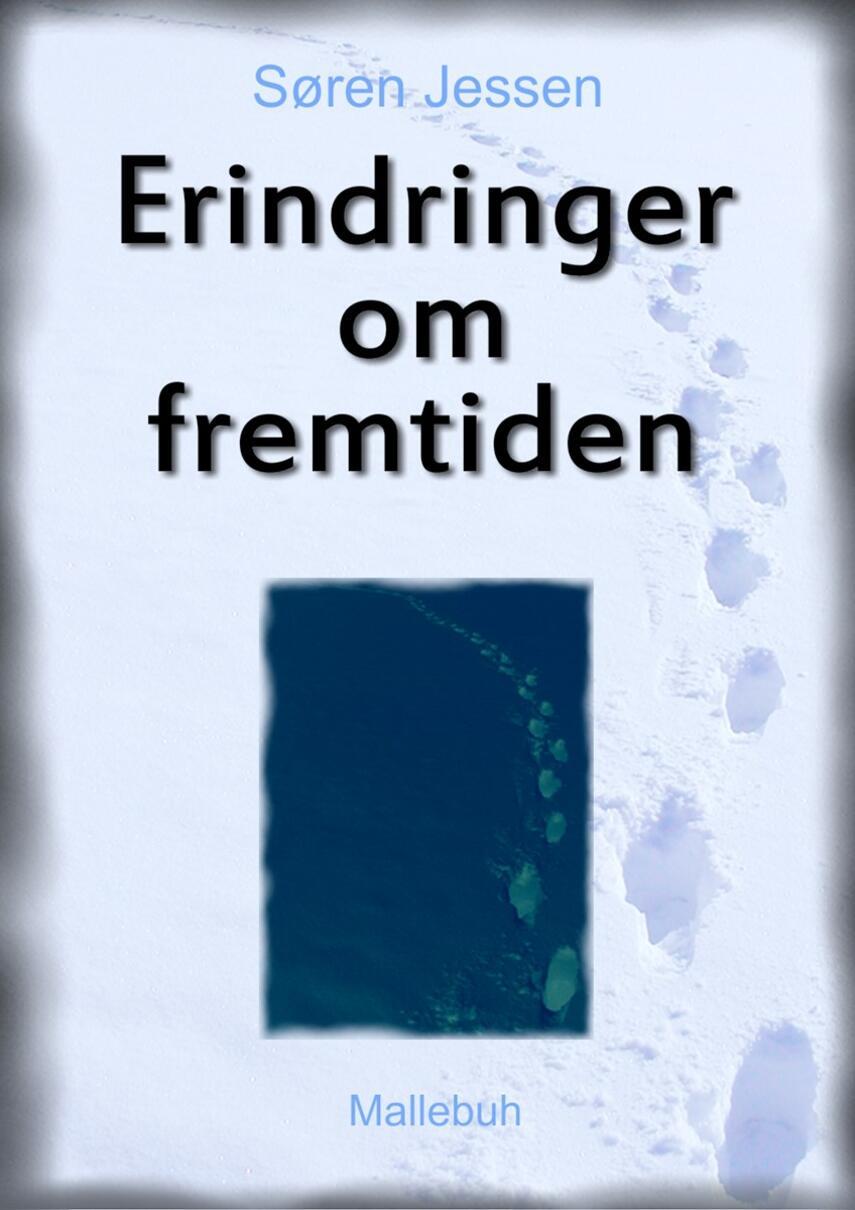 Søren Jessen (f. 1963): Erindringer om fremtiden
