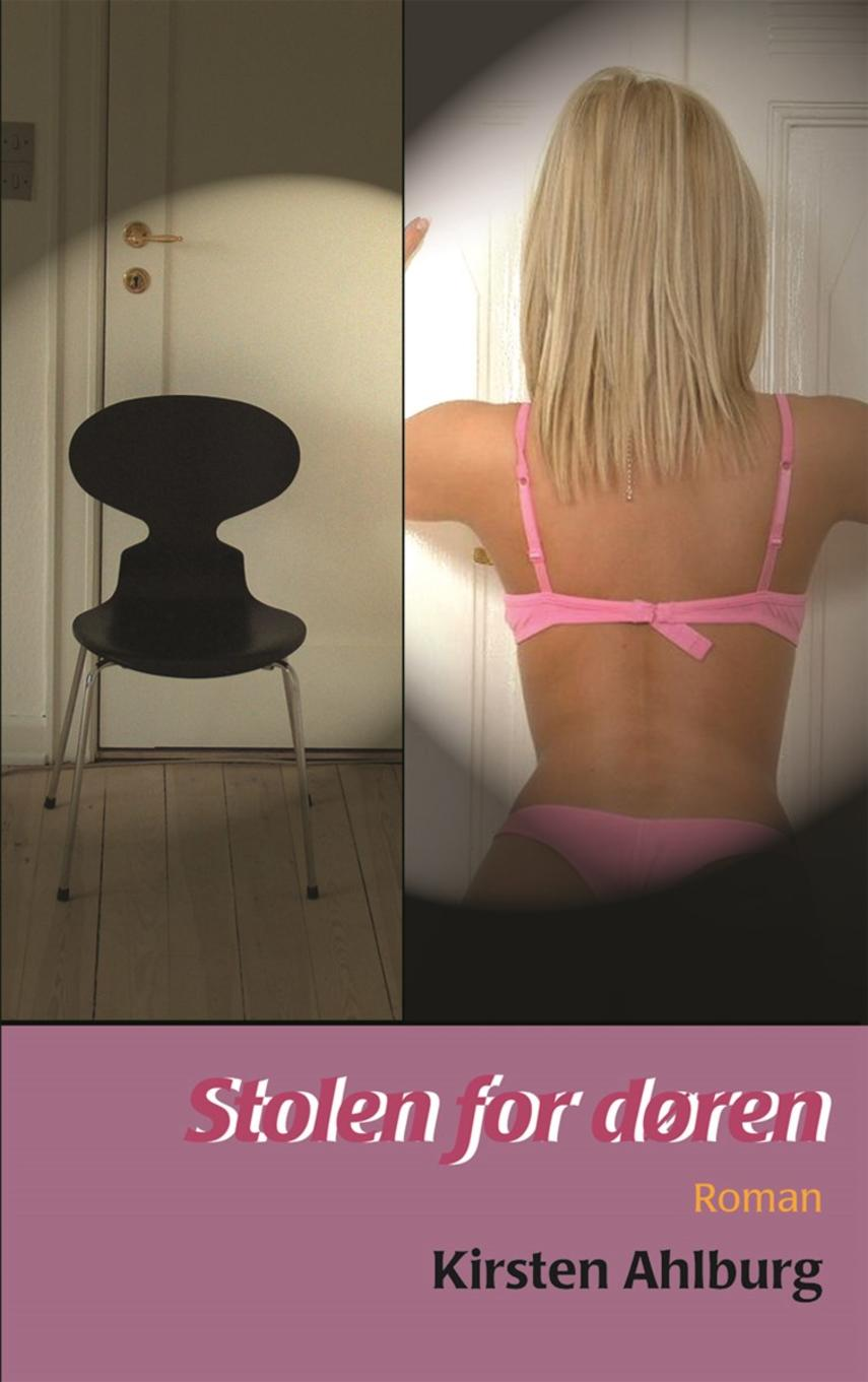 Kirsten Ahlburg: Stolen for døren : roman