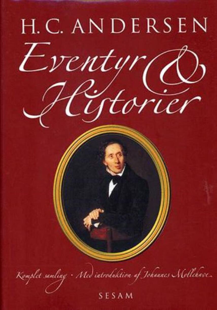 H. C. Andersen (f. 1805): H.C. Andersens eventyr & historier : komplet samling