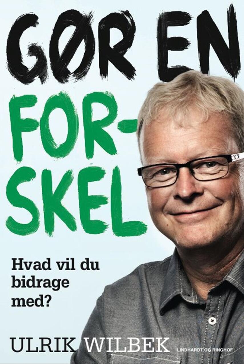 Ulrik Wilbek: Gør en forskel : hvad vil du bidrage med?