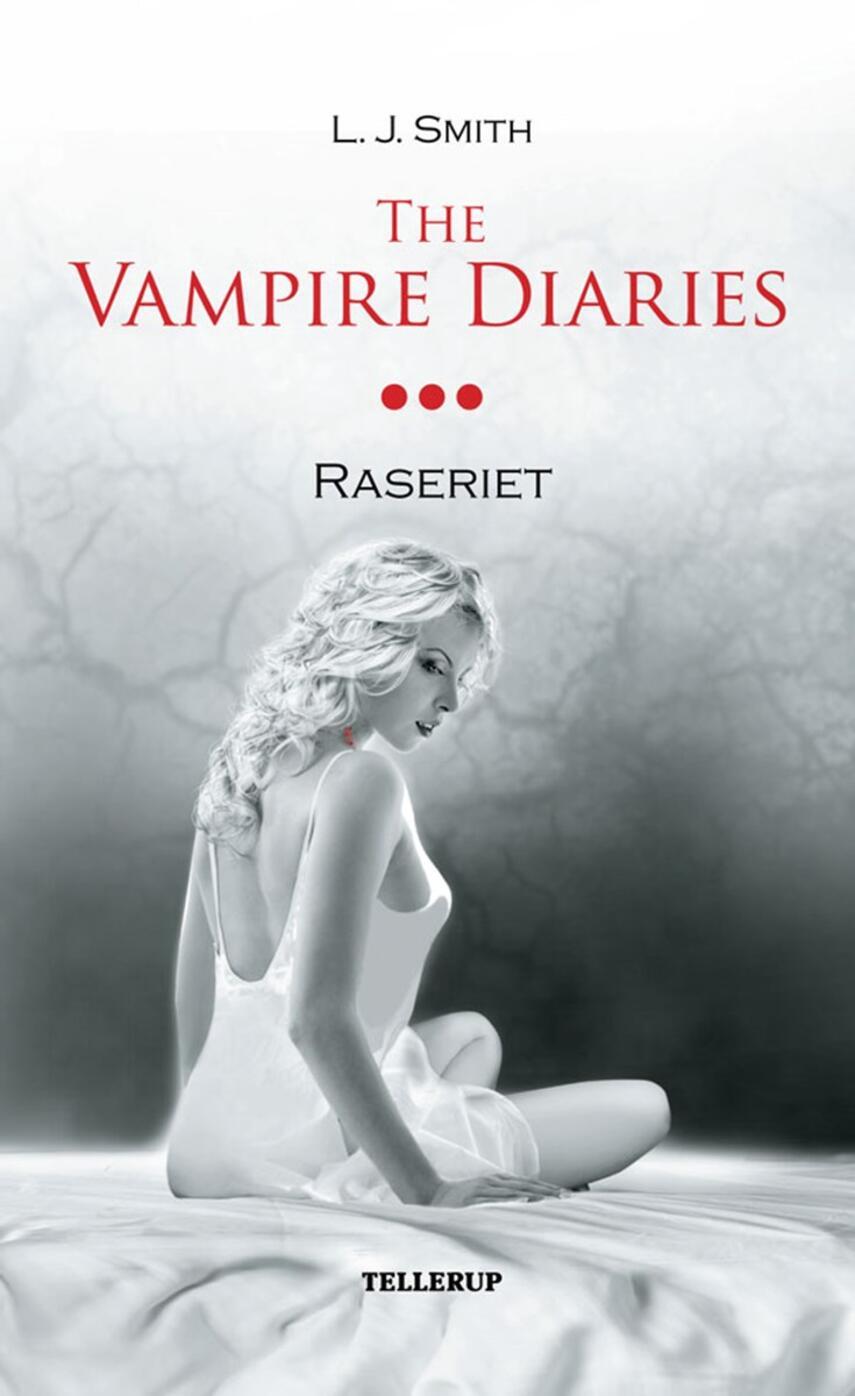 L. J. Smith: The vampire diaries. #3, Raseriet