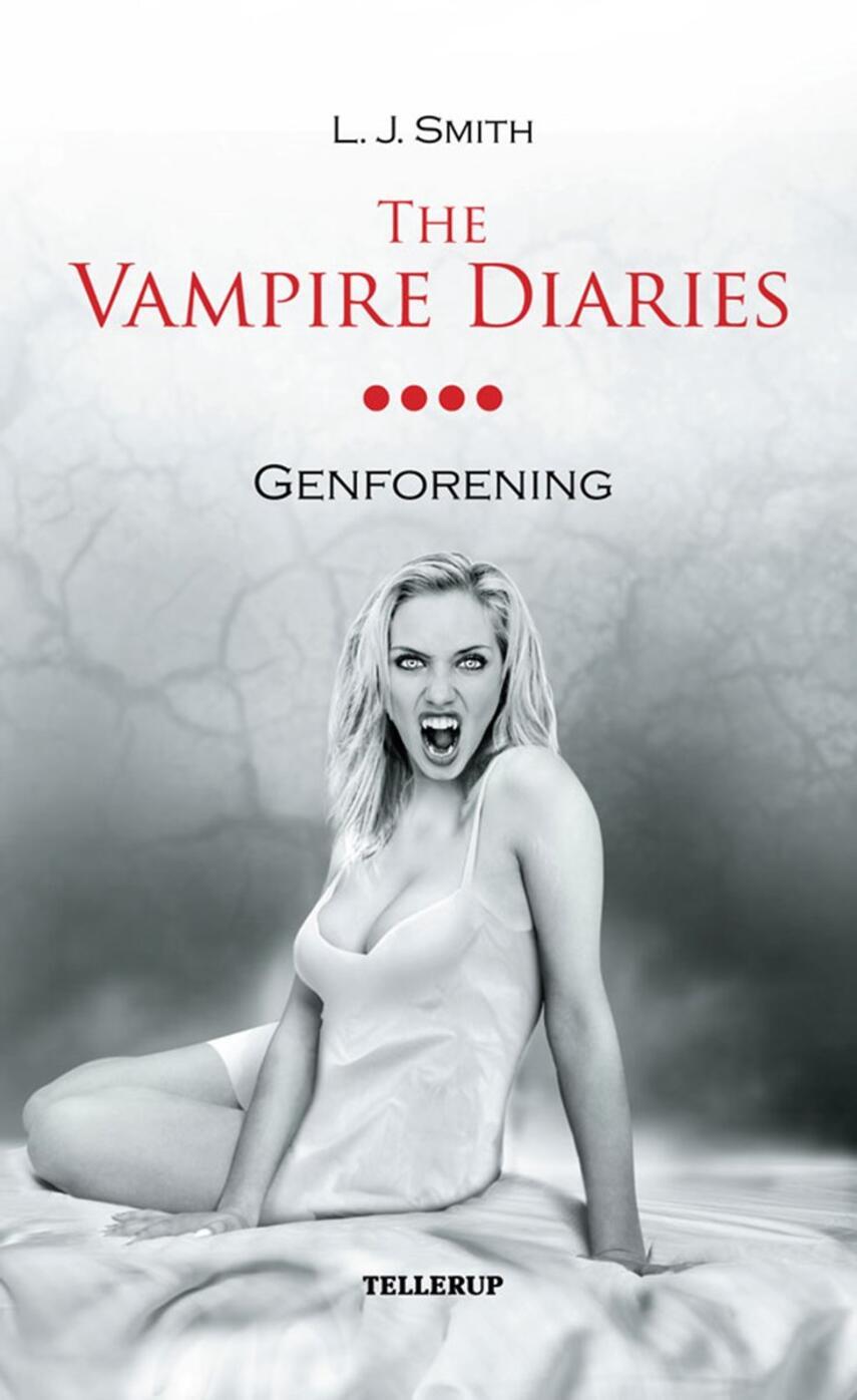 L. J. Smith: The vampire diaries. #4, Genforening