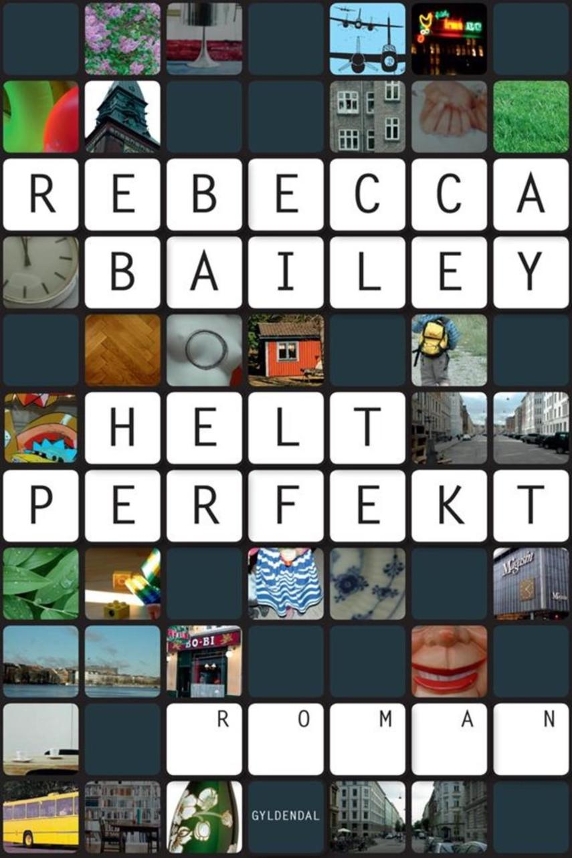 Rebecca Bailey: Helt perfekt : roman