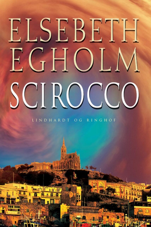 Elsebeth Egholm: Scirocco