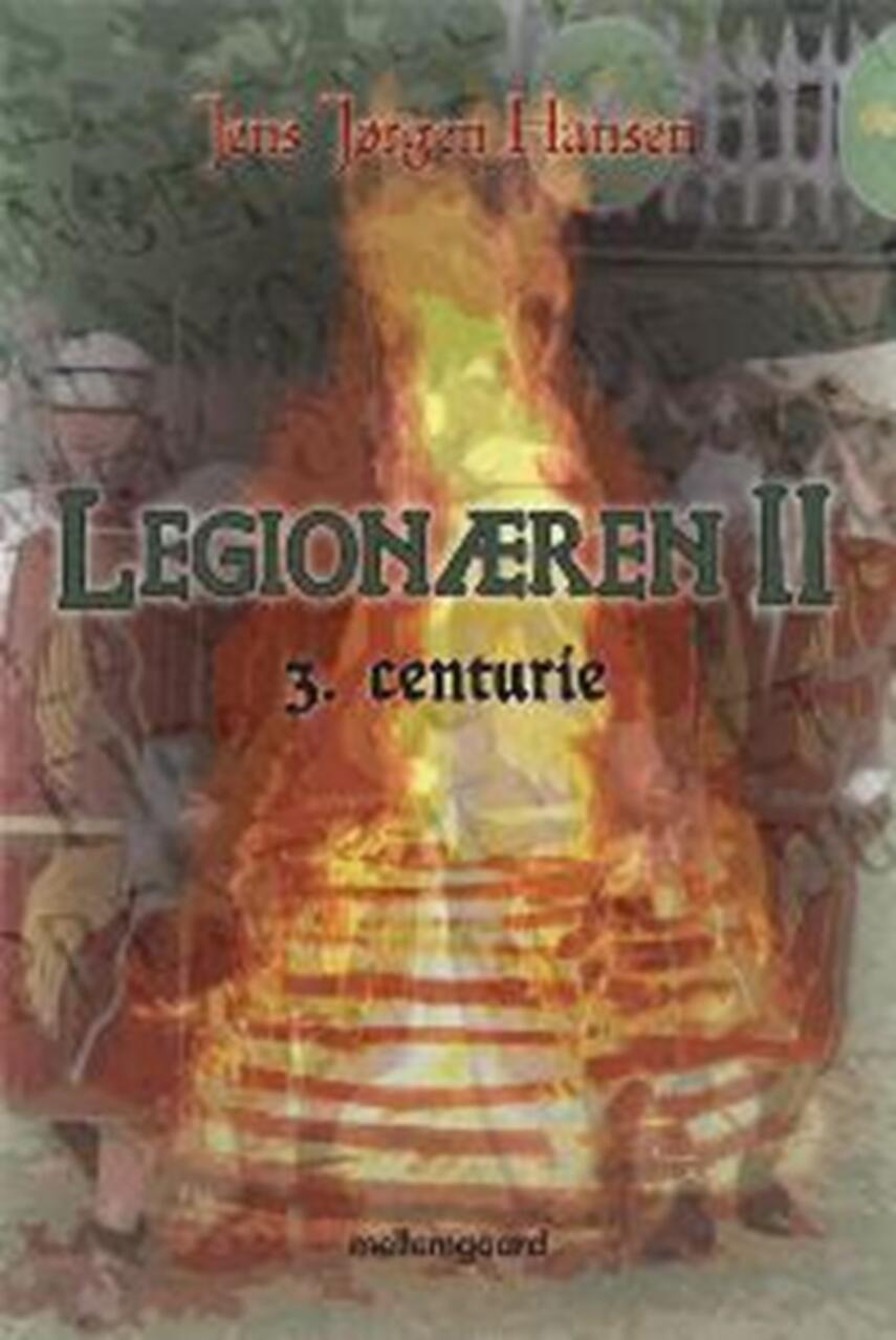 Jens Jørgen Hansen (f. 1961-01-10): Legionæren. 2, 3. centurie