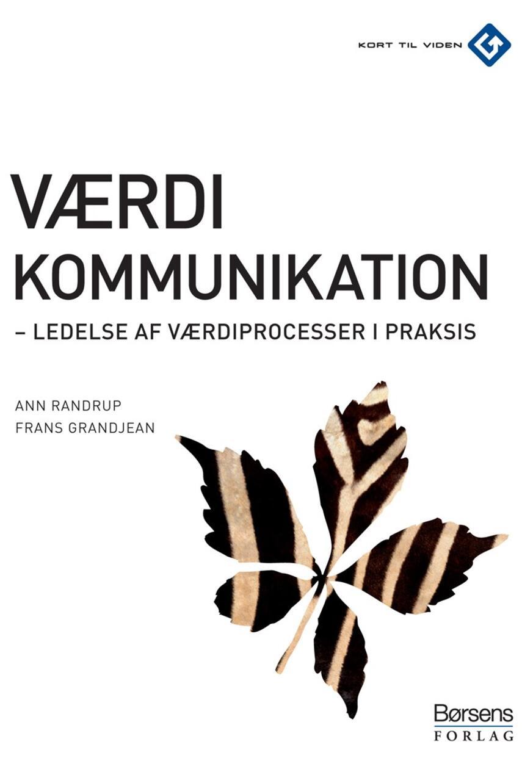 Frans Grandjean, Ann Randrup: Værdikommunikation : ledelse af værdiprocesser i praksis
