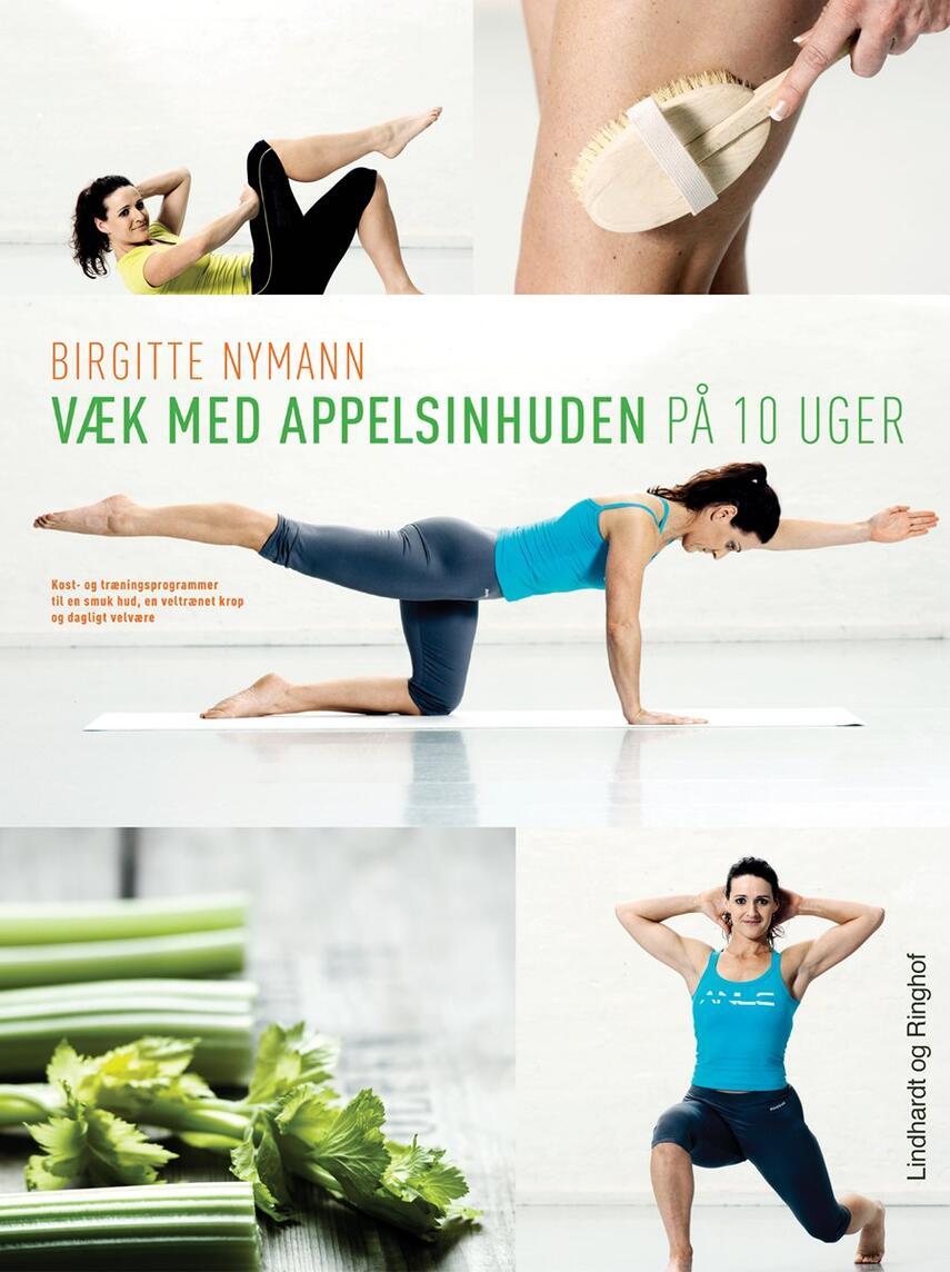 Birgitte Nymann: Væk med appelsinhuden på 10 uger
