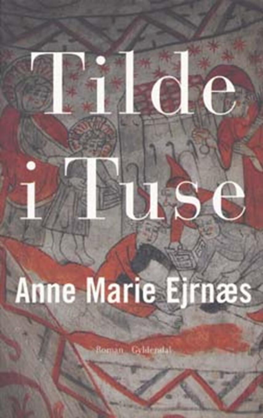 Anne Marie Ejrnæs: Tilde i Tuse