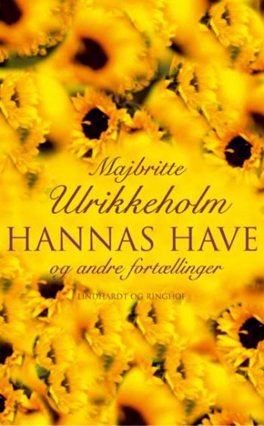 Majbritte Ulrikkeholm: Hannas have og andre fortællinger