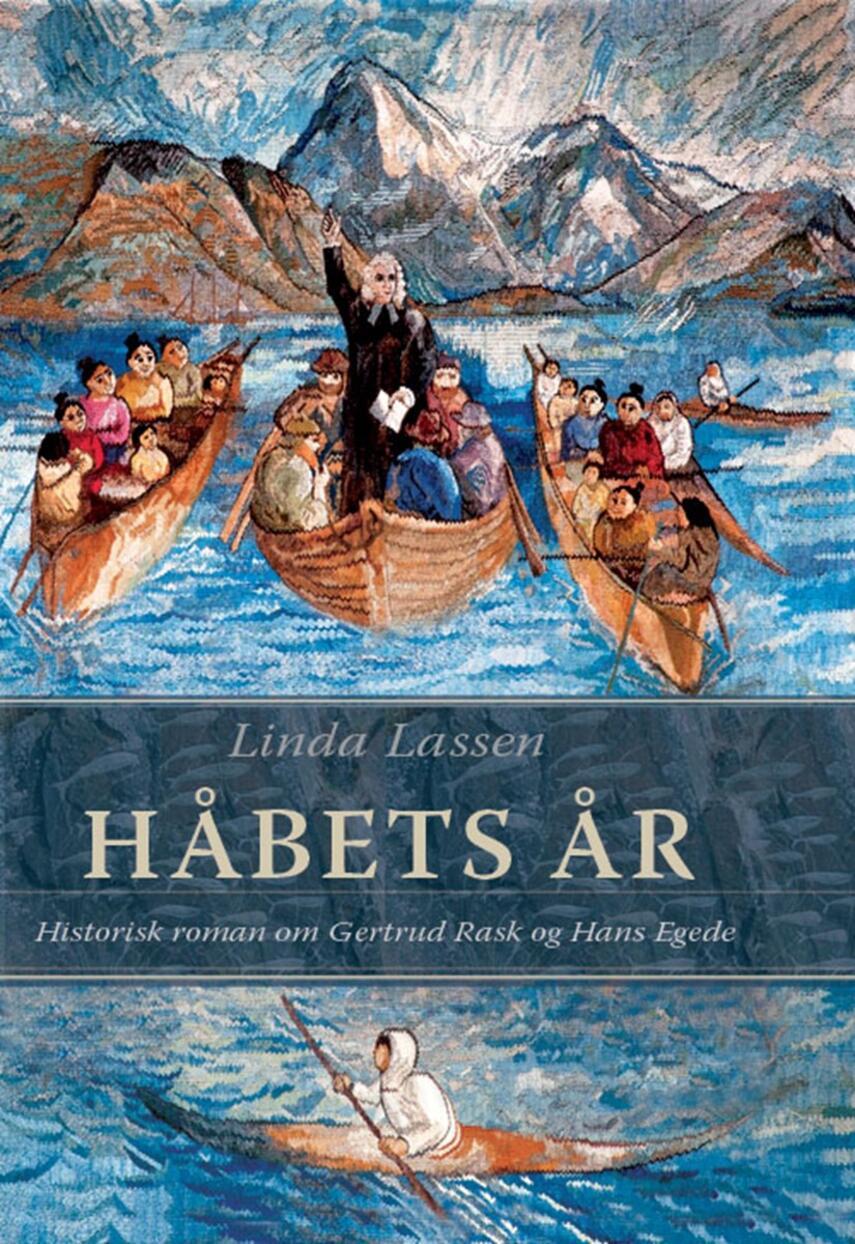 Linda Lassen (f. 1948): Håbets år : historisk roman om Gertrud Rask og Hans Egede