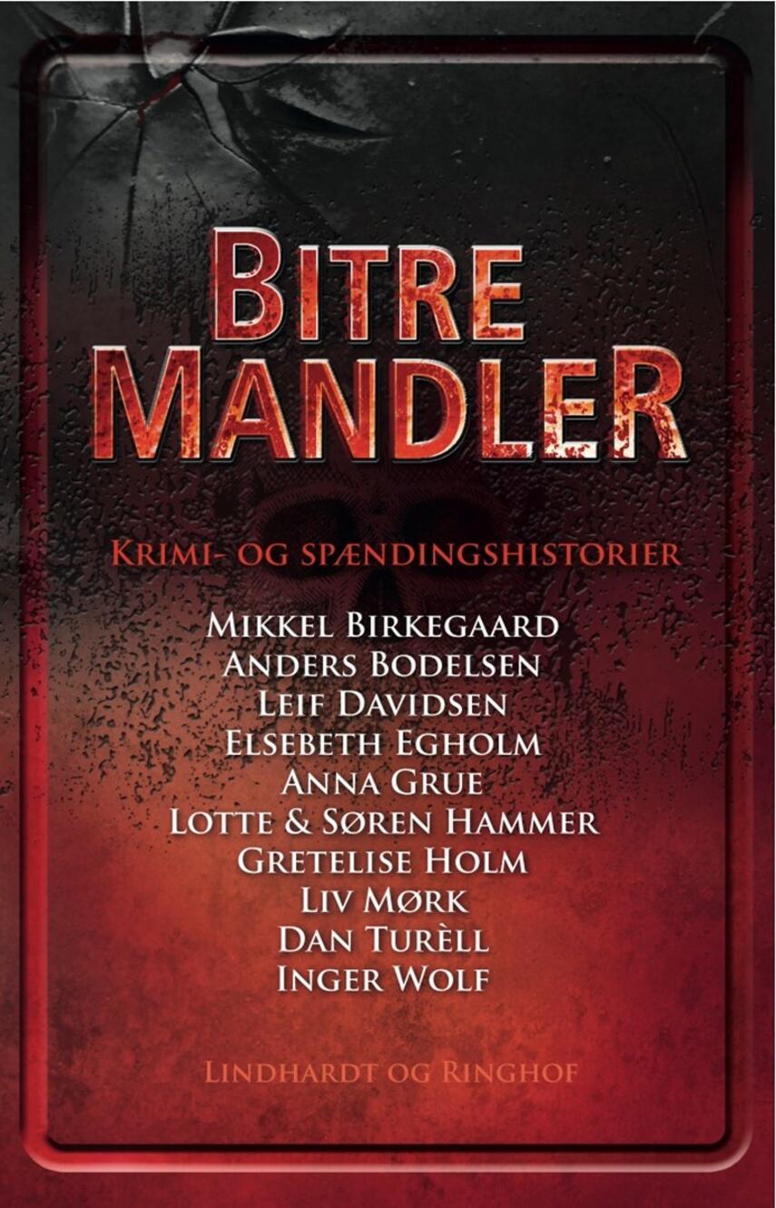 Mikkel Birkegaard: Bitre mandler : krimi- og spændingshistorier