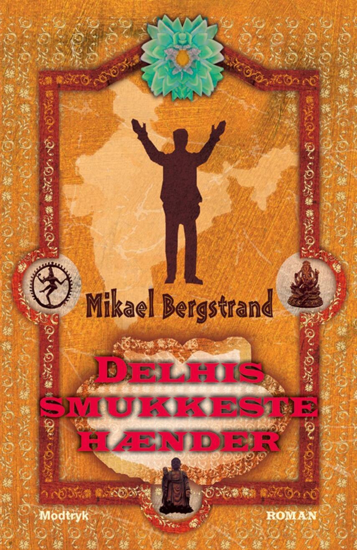 Mikael Bergstrand: Delhis smukkeste hænder