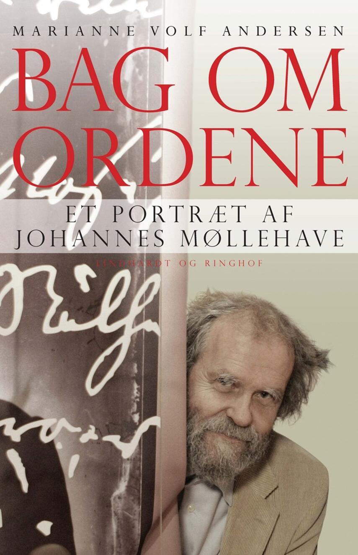 Marianne Volf Andersen: Bag om ordene : et portræt af Johannes Møllehave