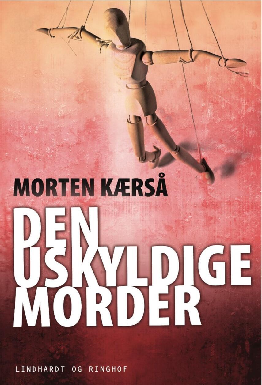 Morten Kærså: Den uskyldige morder : roman