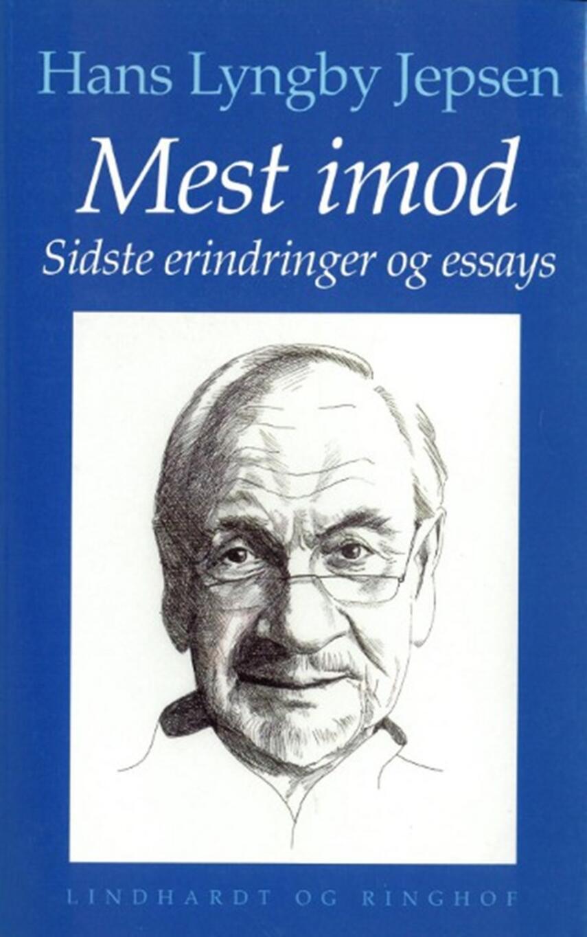 Hans Lyngby Jepsen: Mest imod : sidste erindringer og essays