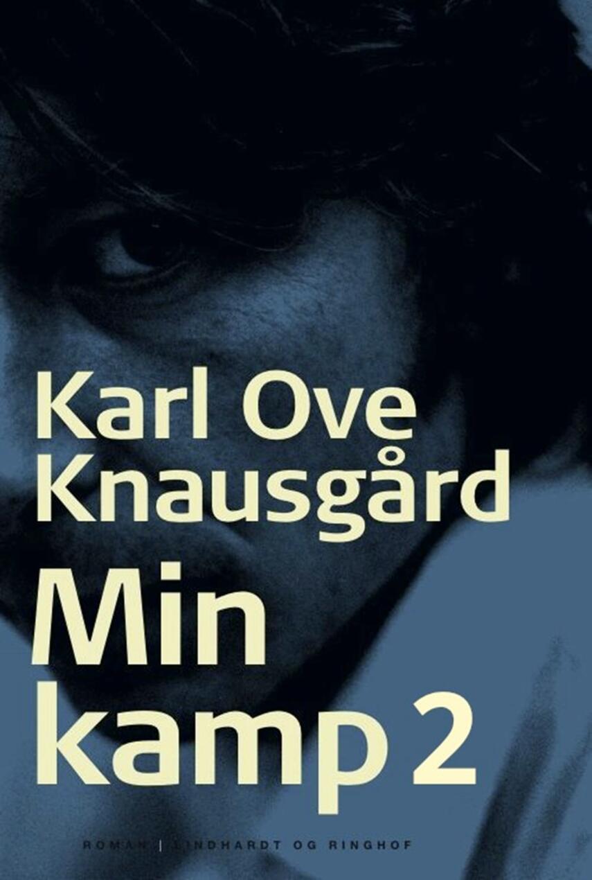 Karl Ove Knausgård: Min kamp : roman. 2. bog