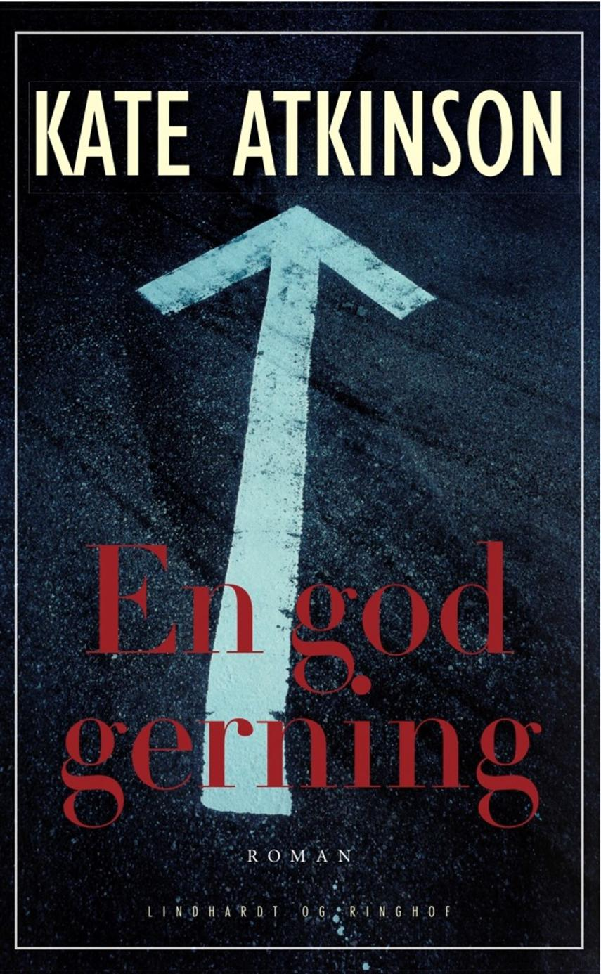 Kate Atkinson: En god gerning : roman